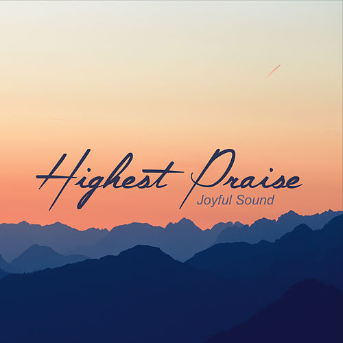 Highest Praise by Joyful Sound