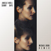 Sunny Days (Michael Brun Remix) by Janelle Kroll