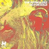 Go for Gold von The Potbelleez