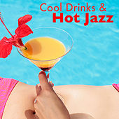 Cool Drinks & Hot Jazz by Various Artists
