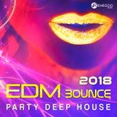 EDM Bounce Party 2018 (Deep House Dancefloor Music) by Various Artists