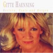 Gestern, Heute und Morgen by Gitte Haenning