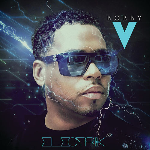 Electrik by Bobby V.