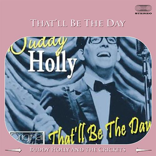 That'll Be the Day by Buddy Holly