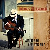 Which Side Are You On de Blues on the Lamb