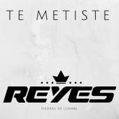 Te Metiste by Los Reyes