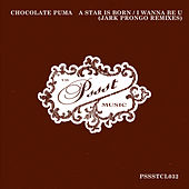 A Star Is Born / I Wanna Be U (Jark Prongo Remixes) von Chocolate Puma