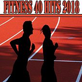 Fitness 40 Hits 2018 von Various Artists