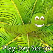 Play Day Songs by Canciones Infantiles
