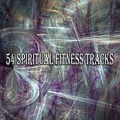 54 Spiritual Fitness Tracks by Yoga Workout Music (1)
