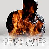 Fireball by Orion James