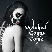 Wicked Gonna Come by Blues Saraceno
