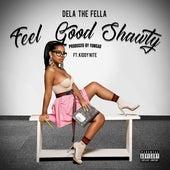 Feel Good Shawty (feat. Kiddy Nite) by Dela the Fella