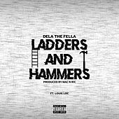 Ladders and Hammers (feat. Louie Loc) by Dela the Fella
