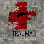 Trauma (Original Motion Picture Soundtrack) de Adam Moses