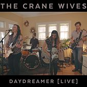 Daydreamer (Live) by The Crane Wives