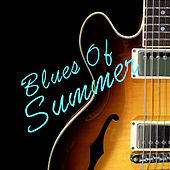 Blues Of Summer by Various Artists