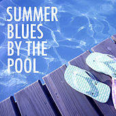 Summer Blues By The Pool by Various Artists