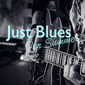 Just Blues For Summer by Various Artists