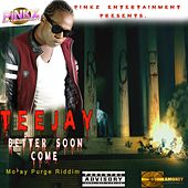 Better Soon Come - Single by Jay Tee