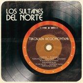 Tragalada Regiomontana by Los Sultanes Del Norte