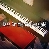 Jazz Ambience For Café by Bossa Cafe en Ibiza