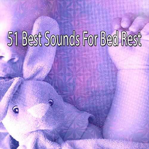 51 Best Sounds For Bed Rest by Smart Baby Lullaby