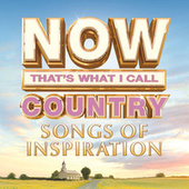 NOW That's What I Call Country Songs Of Inspiration by Various Artists