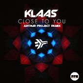 Close to You (Arthur Project Remix) by Klaas
