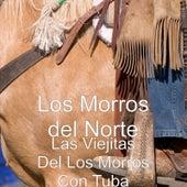 Las Viejitas del los Morros Con Tuba by Los Morros Del Norte