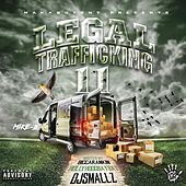 Legal Trafficking II by Mike B./Mr. Stayready