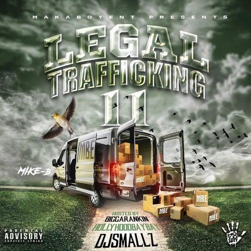 Legal Trafficking II by Mike B./Mr. Stayready