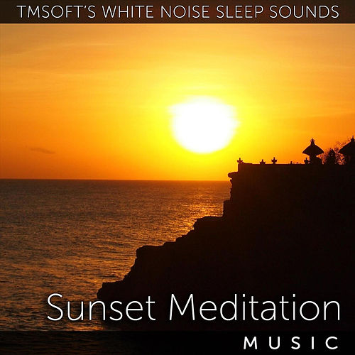 Sunset Meditation by Tmsoft's White Noise Sleep Sounds