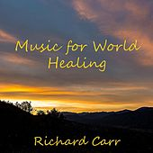Music for World Healing by Richard Carr