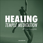 Healing Temple Meditation with Drone Singing Bowls by Tibetan Singing Bowls