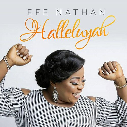 Halleluyah by Efe Nathan