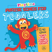 Playtime: Praise Songs for Toddlers by Various Artists