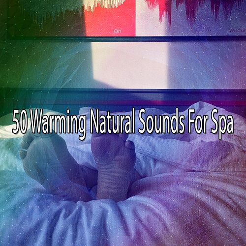 50 Warming Natural Sounds For Spa by S.P.A