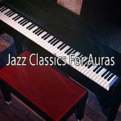 Jazz Classics For Auras by Chillout Lounge