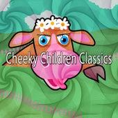 Cheeky Children Classics de Canciones Para Niños