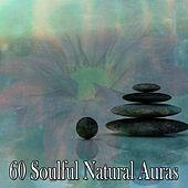 60 Soulful Natural Auras von Lullabies for Deep Meditation