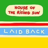House Of The Rising Sun by Laid Back