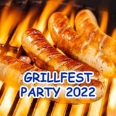 Grillfest Party 2018 von Various Artists