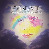 Love Reunited by Commonwealth Bluegrass Band