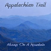 Always on a Mountain by Appalachian Trail