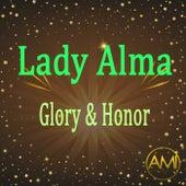 Glory & Honor by Lady Alma