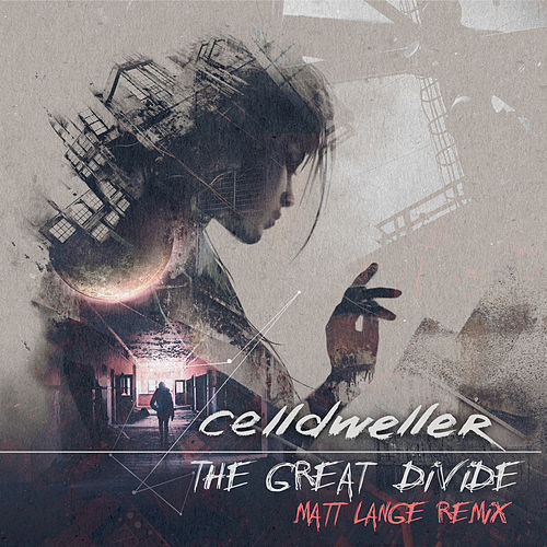 The Great Divide (Matt Lange Remix) by Celldweller