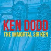 KEN DODD - The Immortal Sir Ken by Ken Dodd