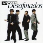Desafinados by Tet Vocal