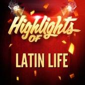 Highlights Of Latin Life de Various Artists